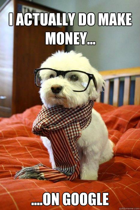 I actually do make money...  ....on google