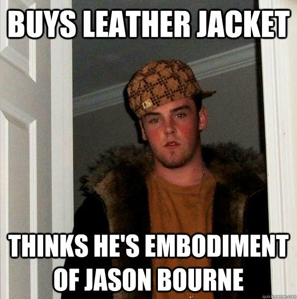 Buys Leather Jacket Thinks Hes Embodiment Of Jason Bourne Scumbag