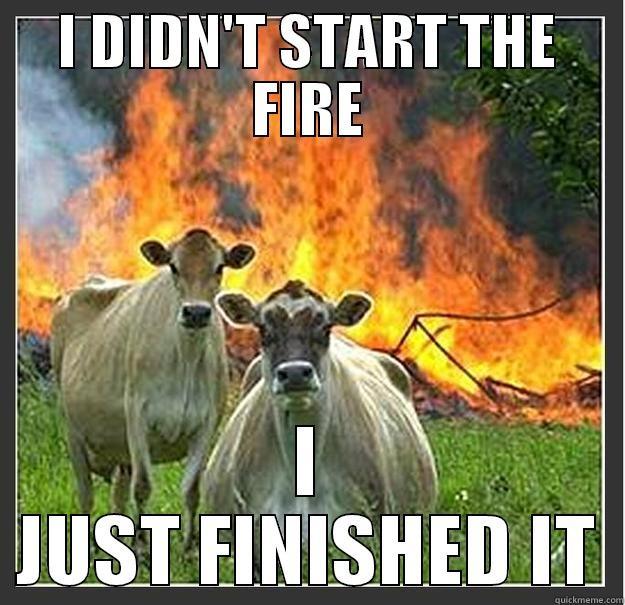 27f4313210c4898309057b3e0d399e4f2493dbe2327434b9b9fe3b69d651a003 i didn't start the fire trust me quickmeme,Start A Fire Meme