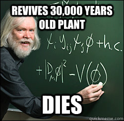 Revives 30,000 years old plant dies
