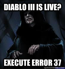 Diablo III is live? Execute ERROR 37