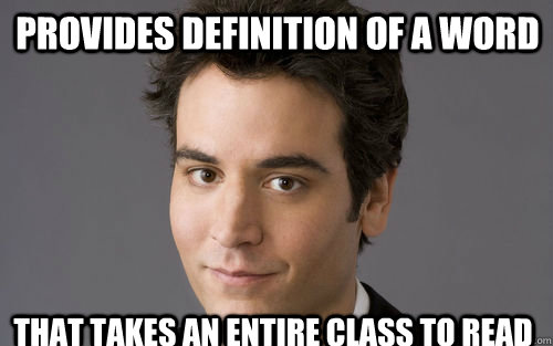 Provides definition of a word That takes an entire class to read  Classic Schmosby