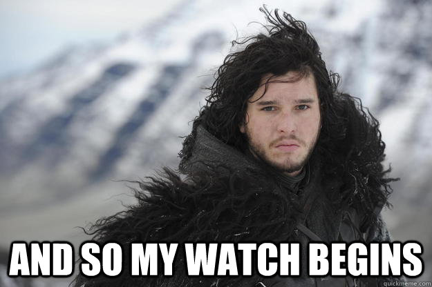 and so my watch begins -  and so my watch begins  Misc