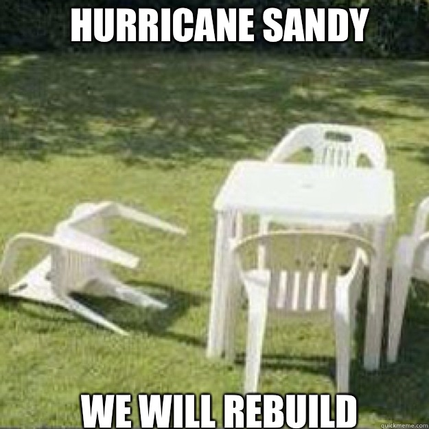 Hurricane Sandy We will rebuild - Hurricane Sandy We will rebuild  lawn chair