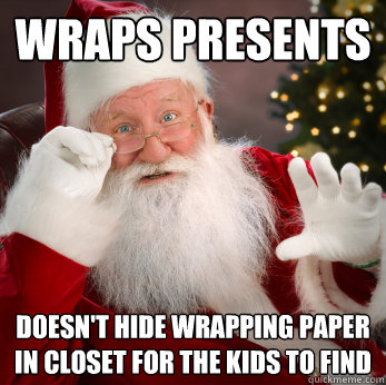 wraps presents doesn't hide wrapping paper in closet for the kids to find
