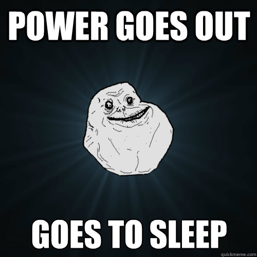 POWER GOES OUT GOES TO SLEEP - POWER GOES OUT GOES TO SLEEP  Forever Alone
