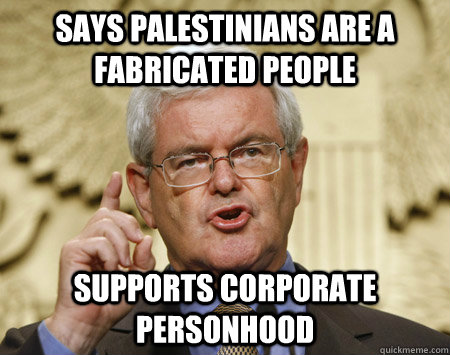 says Palestinians are a fabricated people supports corporate personhood