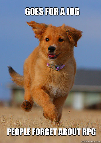 Goes for a Jog People forget about RPG - Goes for a Jog People forget about RPG  Ridiculously Photogenic Puppy
