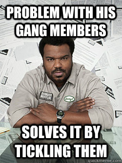 Problem with his gang members solves it by tickling them - Problem with his gang members solves it by tickling them  Gang Member Darryl