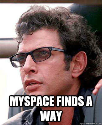 myspace finds a way
