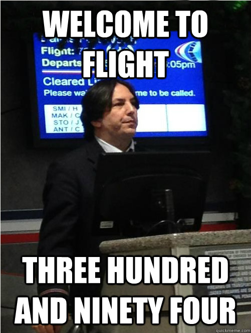 Welcome to Flight Three hundred and ninety four  Air Snape