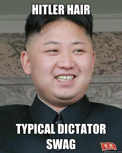 Hitler hair Typical dictator swag - Hitler hair Typical dictator swag  North Korea