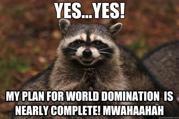 Evil creature bent on world domination