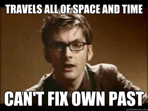 travels all of space and time can't fix own past - travels all of space and time can't fix own past  Time Traveler Problems