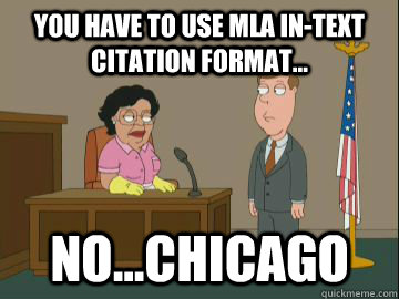 You have to use MLA in-text citation format... No...chicago