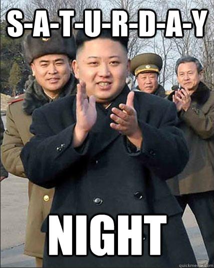 S-A-T-U-R-D-A-Y NIGHT