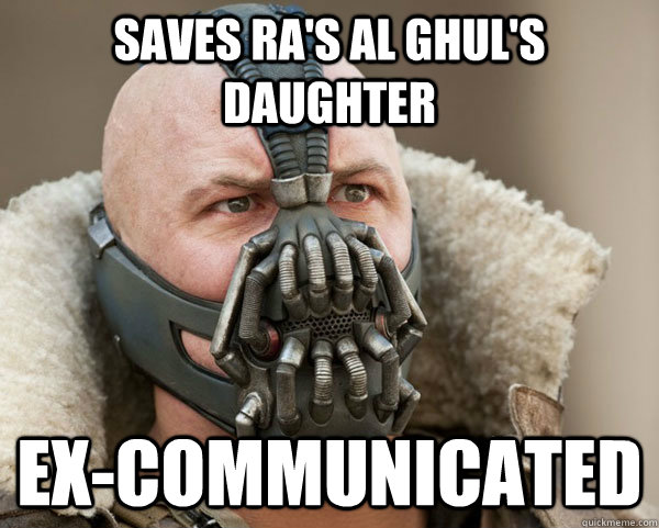 Saves ra's al ghul's daughter ex-communicated