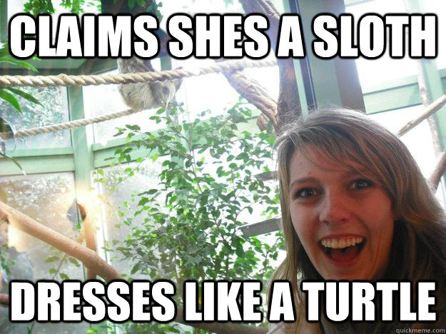 Claims shes a sloth Dresses like a turtle - Claims shes a sloth Dresses like a turtle  Transgender sloth