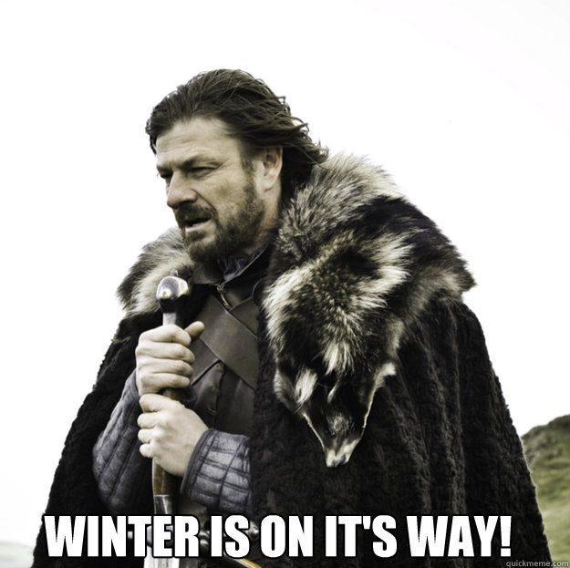 Winter is on it's way!