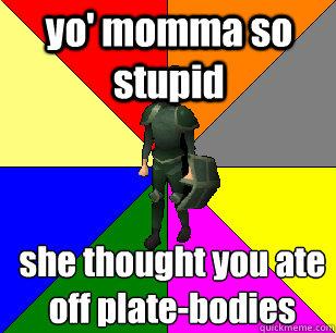 Yo momma so stupid