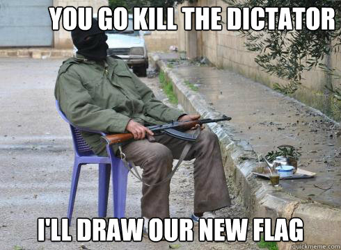 I'll draw our new flag You go kill the dictator