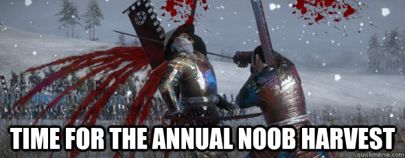 Time for the annual noob harvest -  Time for the annual noob harvest  Misc