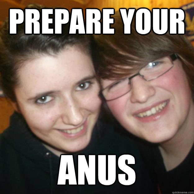 Prepare your ANUS - Prepare your ANUS  The Beast