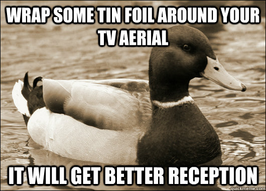 Wrap some tin foil around your tv aerial It will get better reception