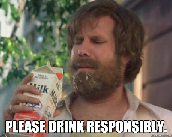 Please Drink responsibly.