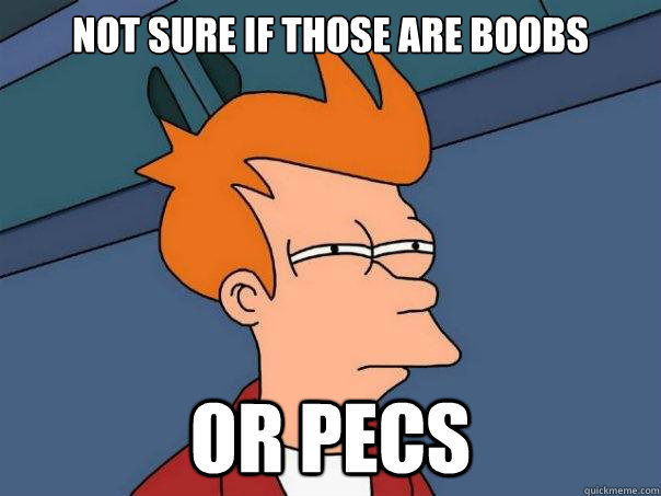 Not sure if those are boobs or pecs - Not sure if those are boobs or pecs  Futurama Fry
