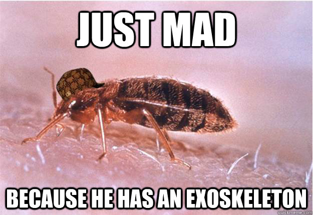 Just mad because he has an exoskeleton
