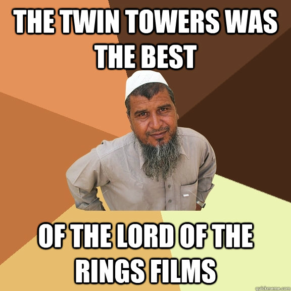 The twin towers was the best of the lord of the rings films - The twin towers was the best of the lord of the rings films  Ordinary Muslim Man