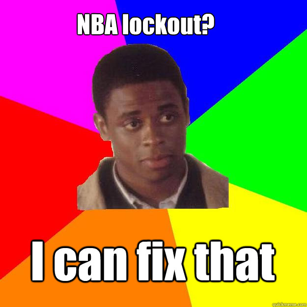 NBA lockout? I can fix that  Sam the Onion Man