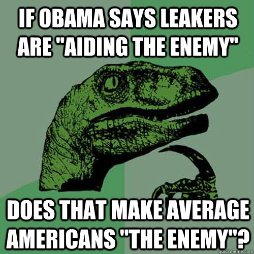 If Obama says leakers are