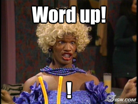 Word up! !  Wanda in living color