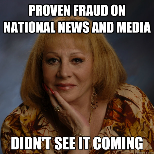 proven fraud on national news and media  didn't see it coming   Bullshit Psychic