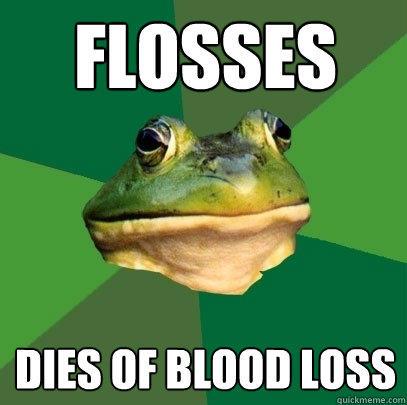 Flosses Dies of blood loss - Flosses Dies of blood loss  Foul Bachelor Frog