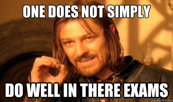 One Does Not Simply do well in there exams - One Does Not Simply do well in there exams  Boromir