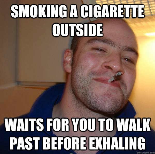 SMOKING A CIGARETTE OUTSIDE WAITS FOR YOU TO walk past BEFORE EXHALING - SMOKING A CIGARETTE OUTSIDE WAITS FOR YOU TO walk past BEFORE EXHALING  Misc