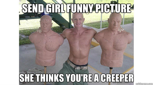 29ede554885360c292d5ee600c089939efae3e89bfa6e192d56a5f4c82d0065e send girl funny picture she thinks you're a creeper socially