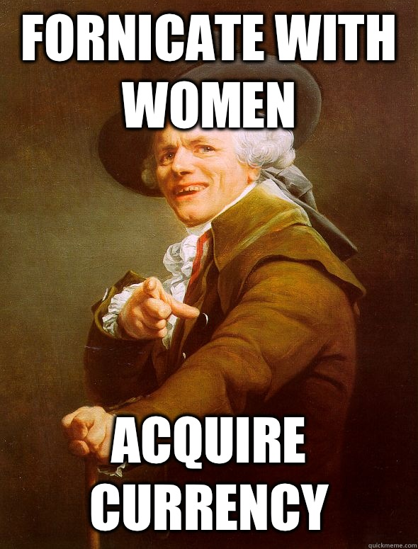 Fornicate with women Acquire currency - Fornicate with women Acquire currency  Joseph Ducreux