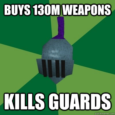 Buys 130m weapons kills guards