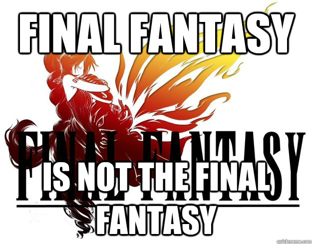 final fantasy is not the final fantasy