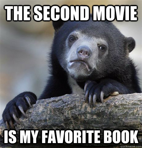 The second movie Is my favorite book - The second movie Is my favorite book  Confession Bear