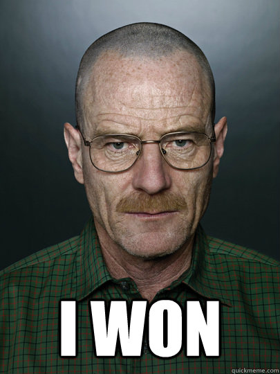 i won   Advice Walter White
