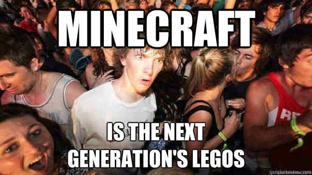 Minecraft Is the next  generation's legos