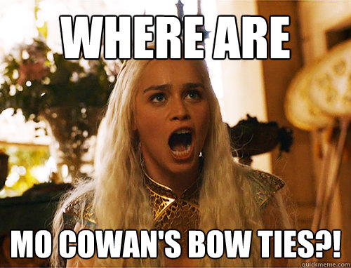 Where are Mo Cowan's bow ties?!