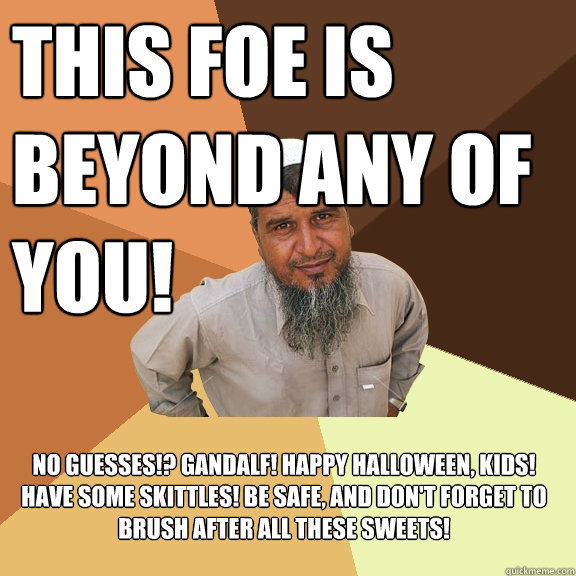 THIS FOE IS BEYOND ANY OF YOU  Ordinary Muslim Man Meme