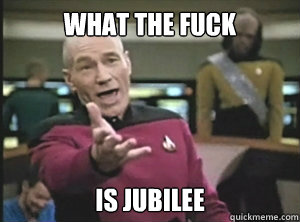 What the fuck is Jubilee