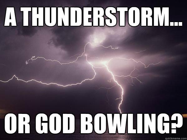 2a77455e0f5b916402924a99ec77272d1869c5dc39bc84653167c41c30b36216 a thunderstorm or god bowling? science vs supernatural
